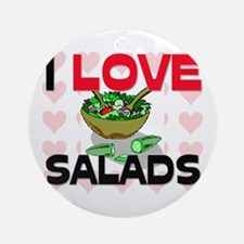 I Love Salads Ornament (Round)