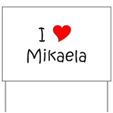 Cool Mikaela Yard Sign