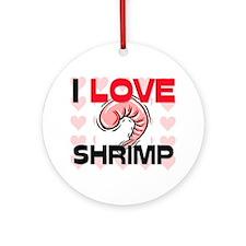 I Love Shrimp Ornament (Round)