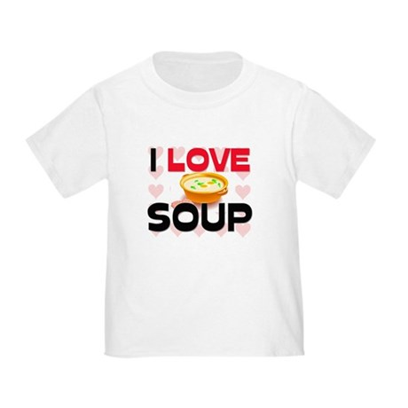 I Love Soup Toddler T-Shirt