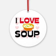 I Love Soup Ornament (Round)