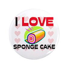 "I Love Sponge Cake 3.5"" Button"