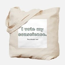 I Vote My Conscience Tote Bag