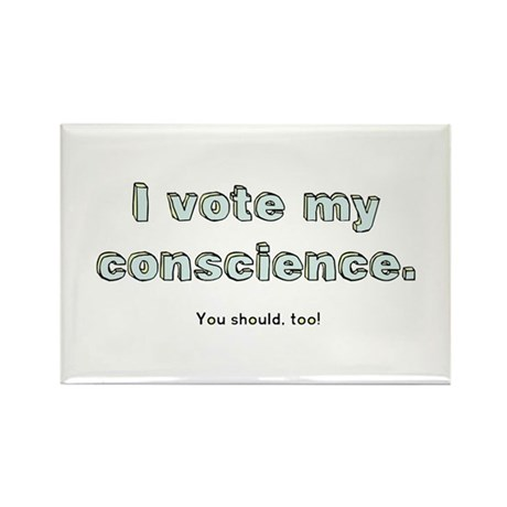 I Vote My Conscience Rectangle Magnet