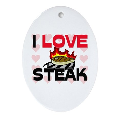 I Love Steak Oval Ornament