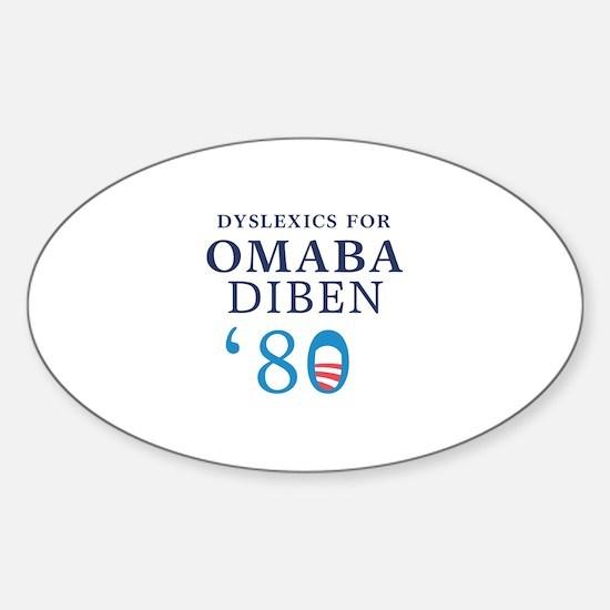 Dyslexics for Obama Biden 08 Oval Bumper Stickers