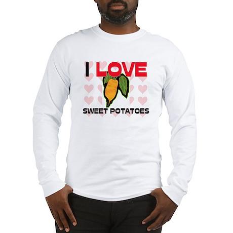 I Love Sweet Potatoes Long Sleeve T-Shirt