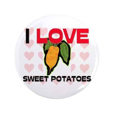 "I Love Sweet Potatoes 3.5"" Button"
