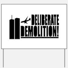 Deliberate Demolition! Yard Sign