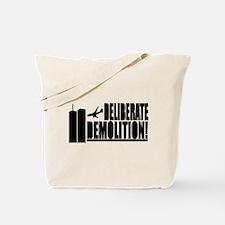 Deliberate Demolition! Tote Bag