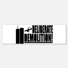 Deliberate Demolition! Bumper Bumper Bumper Sticker