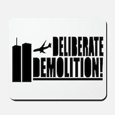 Deliberate Demolition! Mousepad