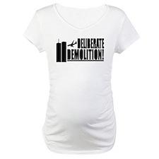 Deliberate Demolition! Shirt