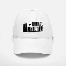 Deliberate Demolition! Baseball Baseball Cap
