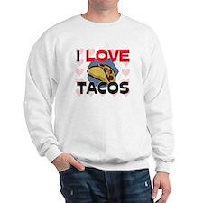 I Love Tacos Sweatshirt
