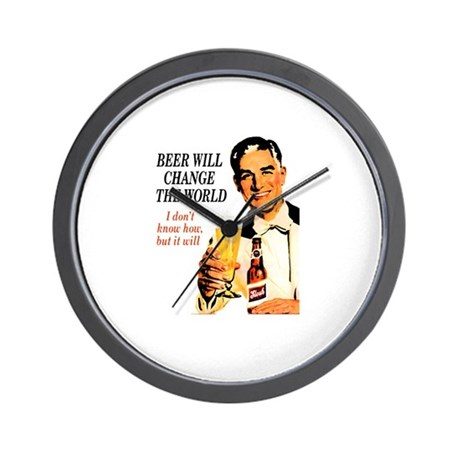 Beer will change the world, I Wall Clock