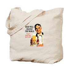 Beer will change the world, I Tote Bag
