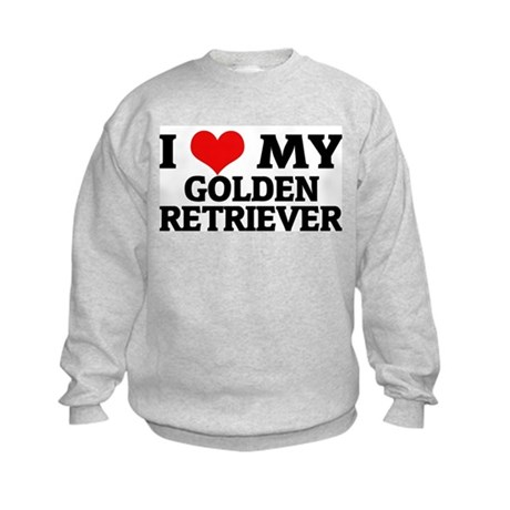 I Love My Golden Retriever Kids Sweatshirt