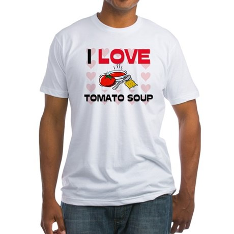 I Love Tomato Soup Fitted T-Shirt