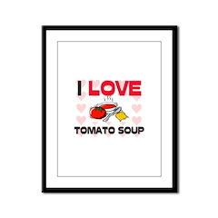 I Love Tomato Soup Framed Panel Print