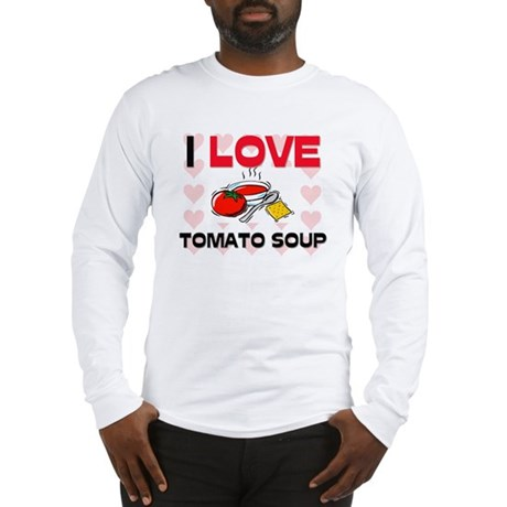 I Love Tomato Soup Long Sleeve T-Shirt