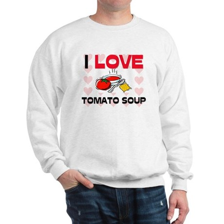 I Love Tomato Soup Sweatshirt