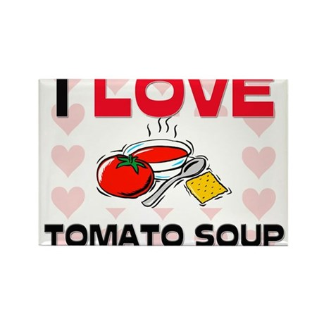 I Love Tomato Soup Rectangle Magnet