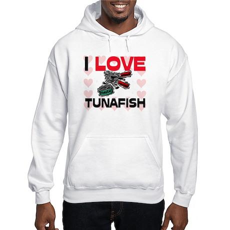 I Love Tunafish Hooded Sweatshirt