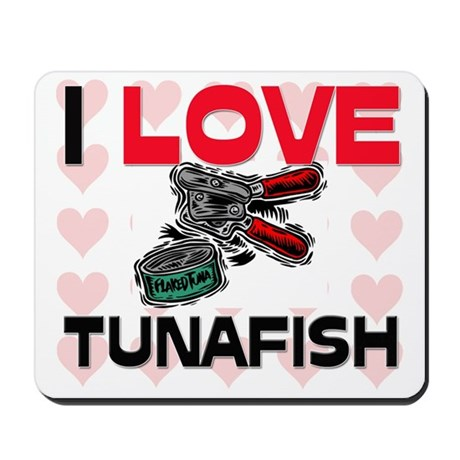 I Love Tunafish Mousepad