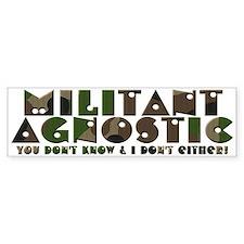 Militant Agnostic Bumper Bumper Sticker