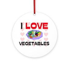 I Love Vegetables Ornament (Round)