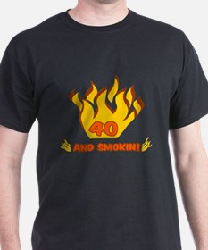 40 Years Old And Smokin' T-Shirt