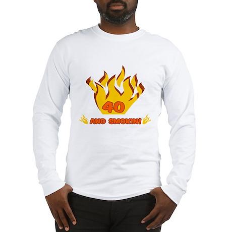 40 Years Old And Smokin' Long Sleeve T-Shirt