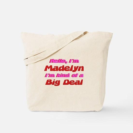 I'm Madelyn - I'm A Big Deal Tote Bag