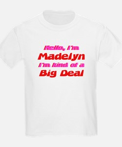 I'm Madelyn - I'm A Big Deal T-Shirt