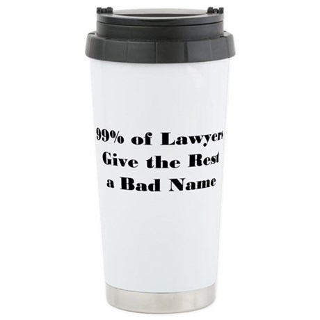 99 Percent of Lawyers Stainless Steel Travel Mug