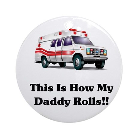 Ambulance This Is How My Dadd Ornament (Round)