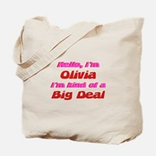 I'm Olivia - I'm A Big Deal Tote Bag