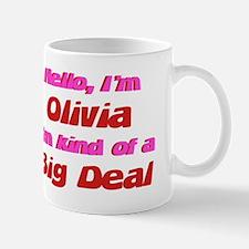 I'm Olivia - I'm A Big Deal Mug