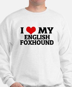 I Love My English Foxhound Sweatshirt