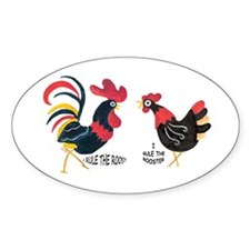 ROOSTER RULES HEN RULES Oval Decal
