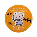"Baby Jesus Hates Halloween - 3.5"" Button"