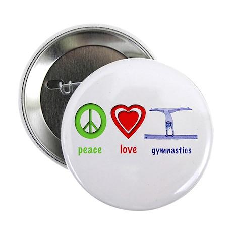 """Peace, Love, Gymnastics 2.25"""" Button"""