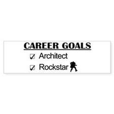 Architect Career Goals Rockstar Bumper Bumper Sticker