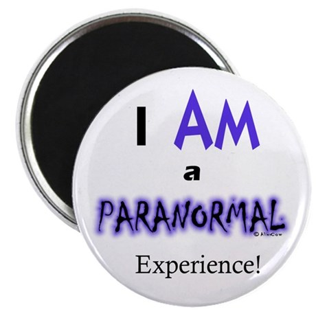 I Am A Paranormal Experience - Magnet