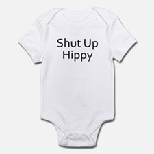 Shut Up Hippy Infant Bodysuit