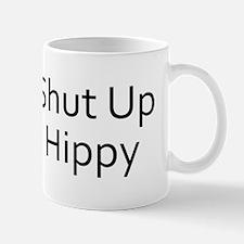 Shut Up Hippy Mug