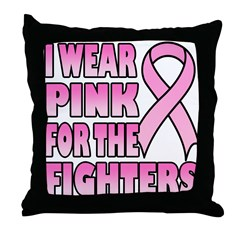 I Wear Pink for the Fighters Throw Pillow