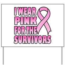 I Wear Pink for the Survivors Yard Sign