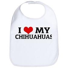 I Love My Chihuahuas Bib